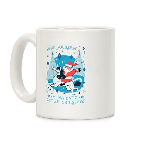 Have Yourself A Majestic Little Christmas Coffee Mug