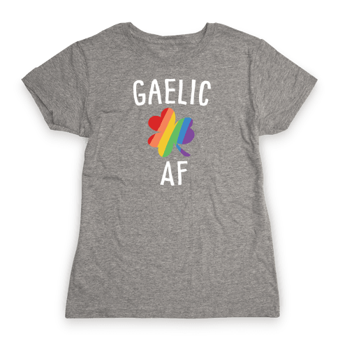 Gaelic AF Womens T-Shirt