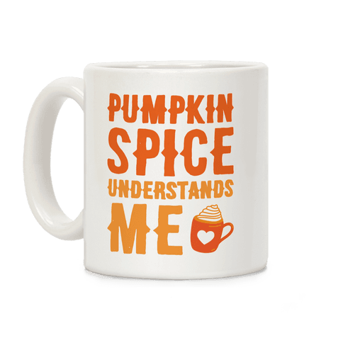 Pumpkin Spice Understands Me Coffee Mug