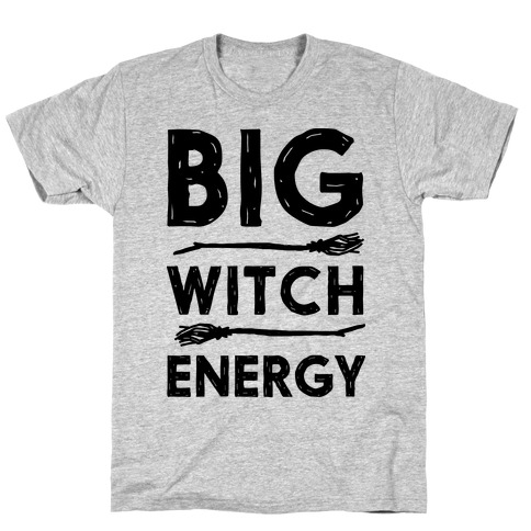 Big Witch Energy T-Shirt