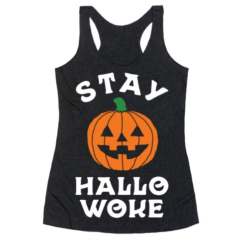 Stay Hallowoke Racerback Tank Top
