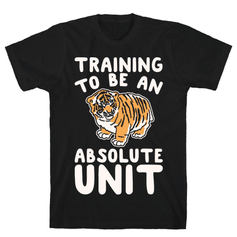 Training To Be A Absolute Unit  Mens T-Shirt