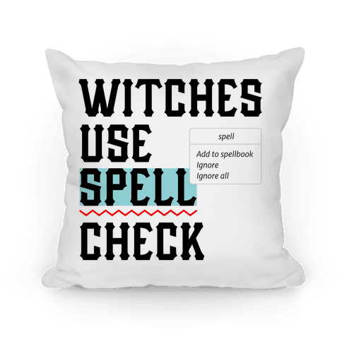 Witches Use Spell Check Pillow