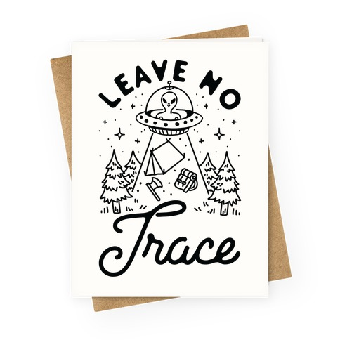 Leave No Trace Camping UFO Greeting Card