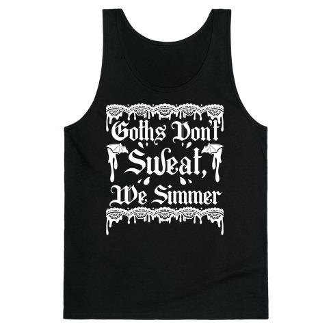 Goths Don't Sweat, We Simmer Tank Top