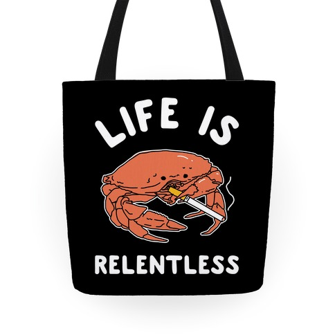 Life is Relentless Tote