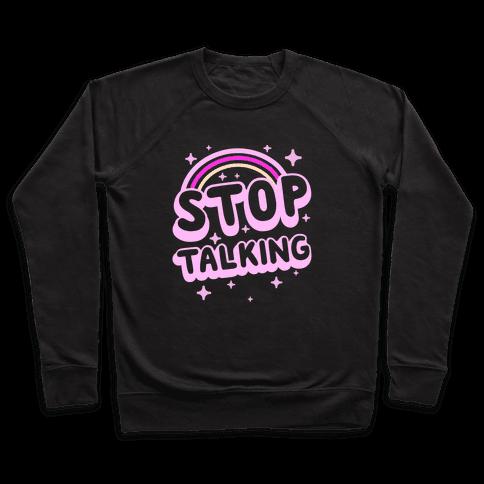 Stop Talking Pullover