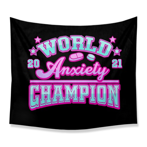 Anxiety World Champion Tapestry