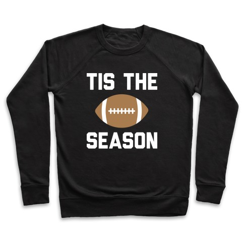 Tis The Football Season (White) Pullover
