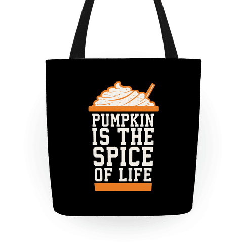 Pumpkin is the Spice of Life Tote
