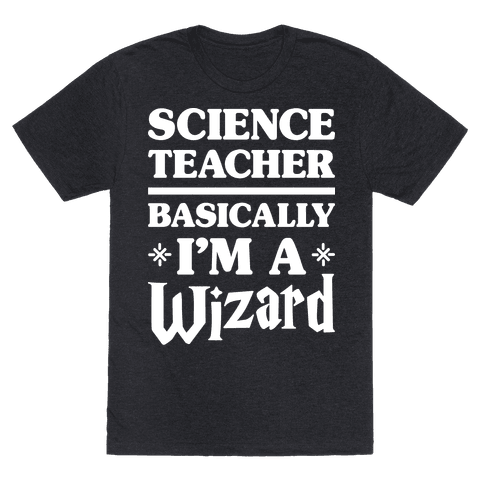 Science Teacher Basically Im A Wizard (White)