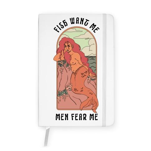 Fish Want Me Men Fear Me Mermaid Notebook