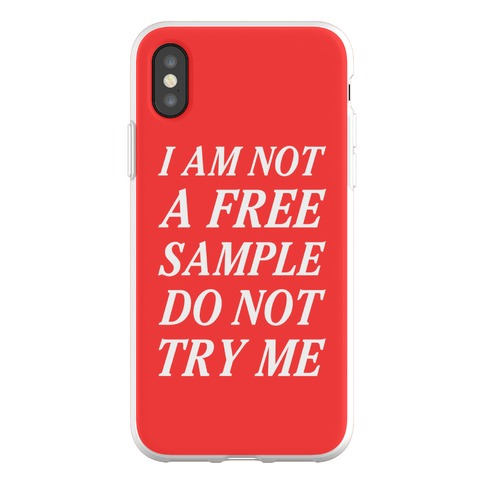 I am Not a Free Sample Phone Flexi-Case