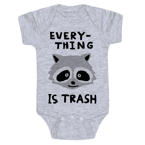Everything Is Trash Baby Onesy