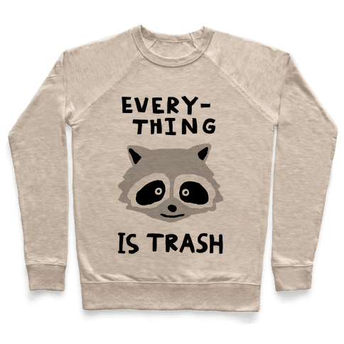 Everything Is Trash Pullover