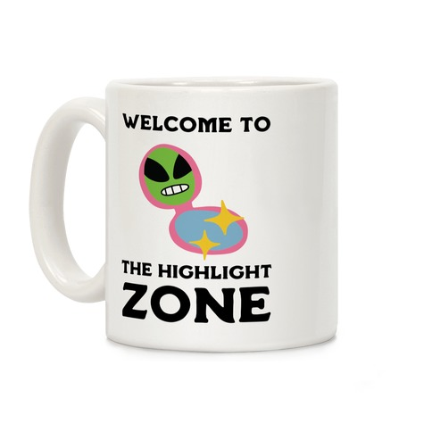 Welcome to The Highlight Zone Coffee Mug