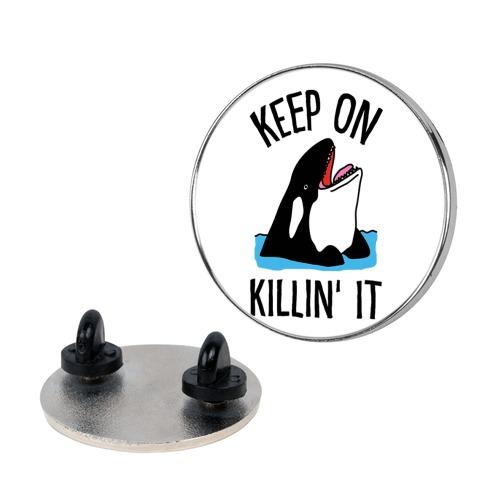 Keep On Killin' It Whale Pin