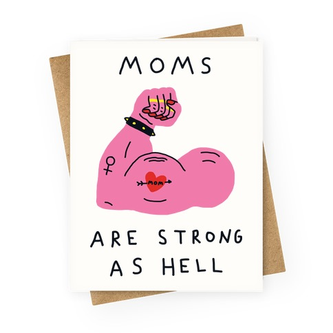 Moms Are Strong As Hell Greeting Card
