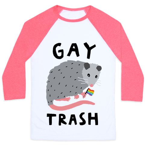 Gay Trash Opossum Baseball Tee