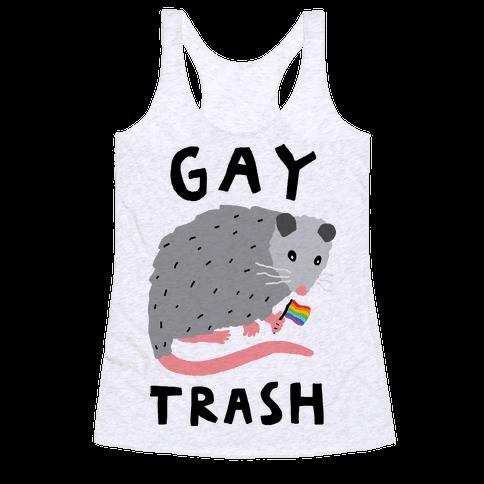 Gay Trash Opossum Racerback Tank Top