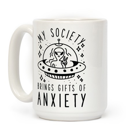 My Society Brings Gifts of Anxiety Coffee Mug