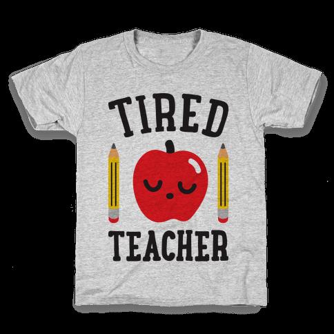 Tired Teacher Kids T-Shirt