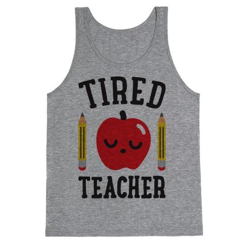 Tired Teacher Tank Top