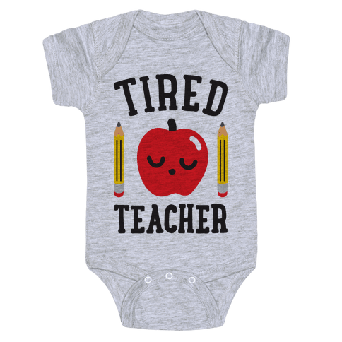 Tired Teacher Baby Onesy