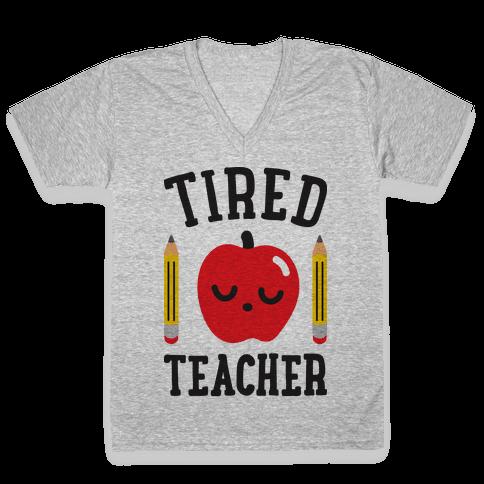 Tired Teacher V-Neck Tee Shirt