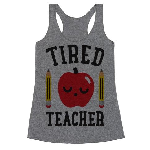 Tired Teacher Racerback Tank Top