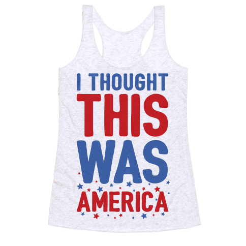 I Thought This Was AMERICA (cmyk) Racerback Tank Top