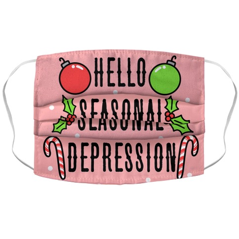 Hello Seasonal Depression Accordion Face Mask