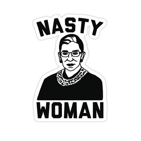 Nasty Woman RBG Die Cut Sticker