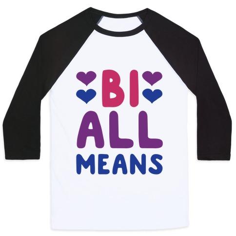 Bi All Means Baseball Tee
