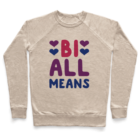 Bi All Means Pullover