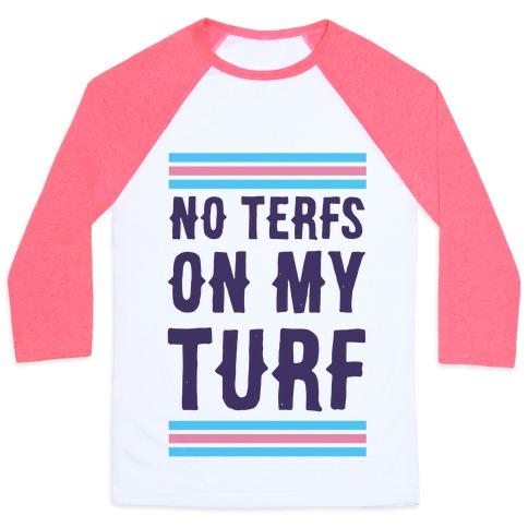 No TERFs on my Turf Baseball Tee