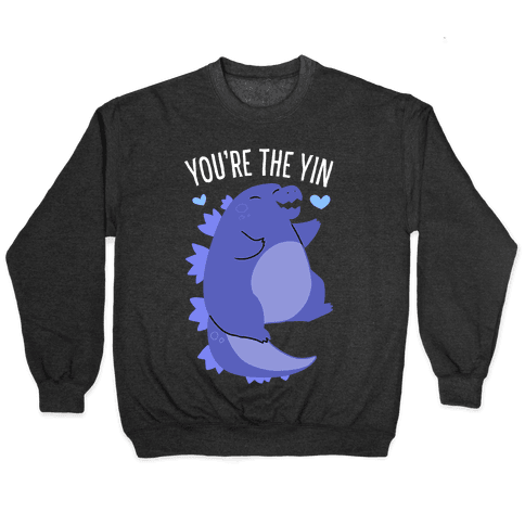 You're The Yin To My Yang (Godzilla) Pullover
