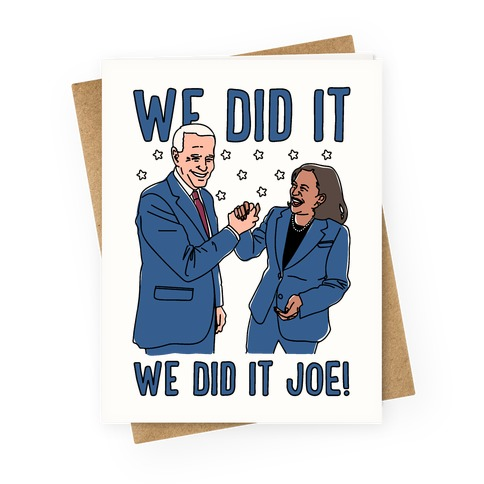 We Did It We Did It Joe Greeting Card