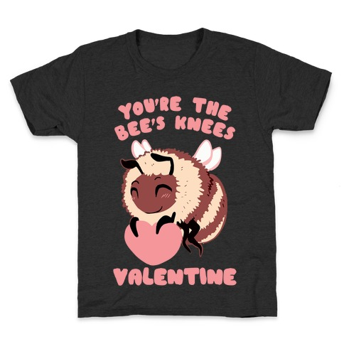 You're The Bee's Knees, Valentine Kids T-Shirt