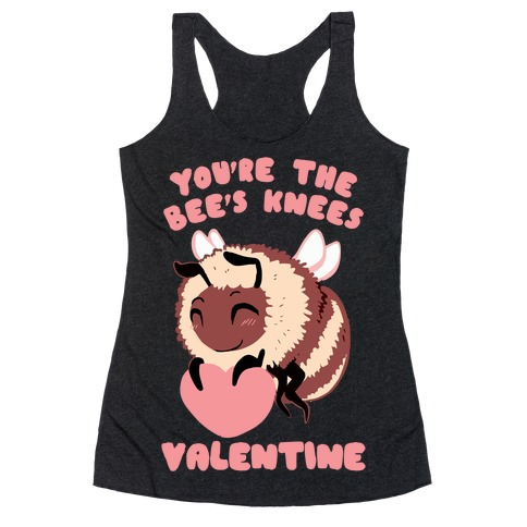 You're The Bee's Knees, Valentine Racerback Tank Top