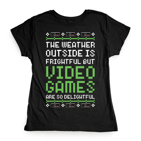 Video Games Are So Delightful Womens T-Shirt