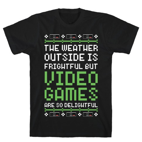 Video Games Are So Delightful T-Shirt
