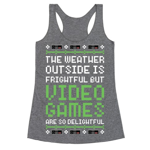 Video Games Are So Delightful Racerback Tank Top