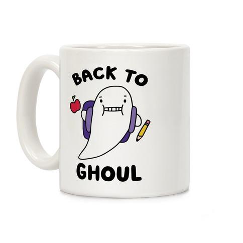 Back to Ghoul Coffee Mug