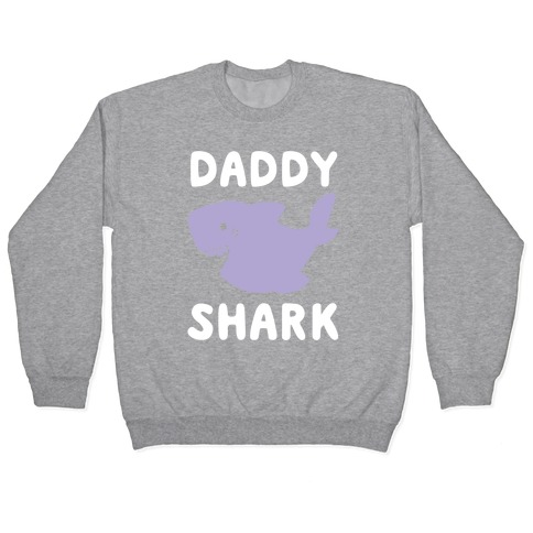Daddy Shark (1 of 5 set) Pullover