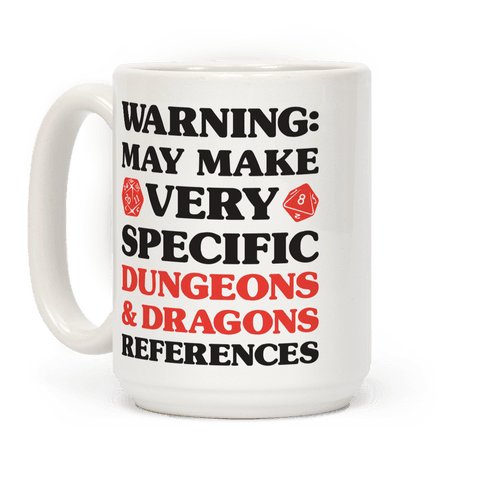 Warning: May Make Very Specific Dungeons & Dragons References Coffee Mug
