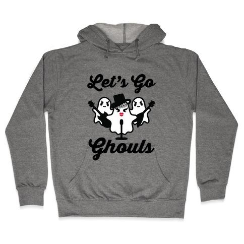 Let's Go Ghouls Hooded Sweatshirt