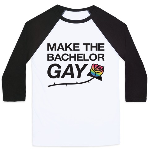 Make The Bachelor Gay Baseball Tee