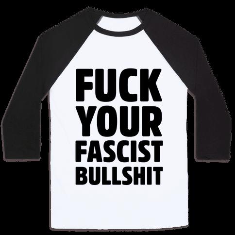 Fuck Your Fascist Bullshit