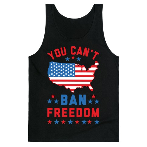 You Can't Ban Freedom Tank Top